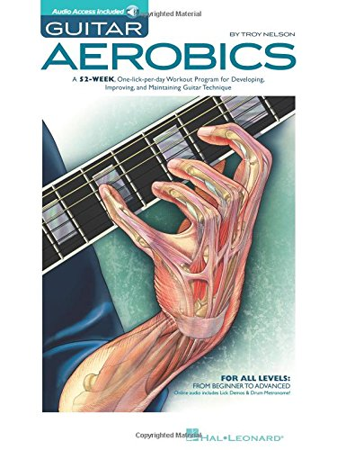 Guitar Aerobics: A 52-Week, One-lick-per-day Workout Program for Developing, Improving and Maintaining Guitar Technique Bk/online audio by Troy Nelson